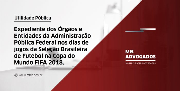 Expediente dos Órgãos e Entidades da Administração Pública Federal direta, autárquica e fundacional nos dias de jogos da Seleção Brasileira de Futebol na Copa do Mundo FIFA 2018